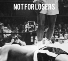 Not for Losers Sticker