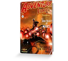 Pulp Adventure Stories: The Iron Beasts of Mars! Greeting Card
