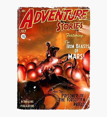 Pulp Adventure Stories: The Iron Beasts of Mars! Photographic Print