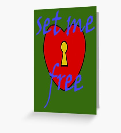 SET ME FREE Greeting Card