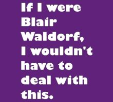 If I were Blair Waldorf by atomicseasoning