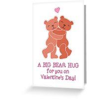 A Valentine's Day Teddy Bear Hug Greeting Card