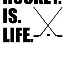 Hockey Is Life by kwg2200