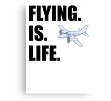 Flying Is Life Canvas Print