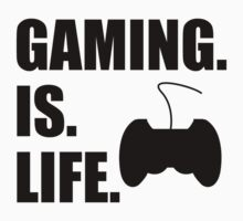 Gaming Is Life T-Shirt