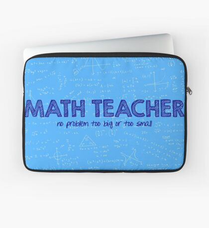 Math Teacher (no problem too big or too small) - blue Laptop Sleeve
