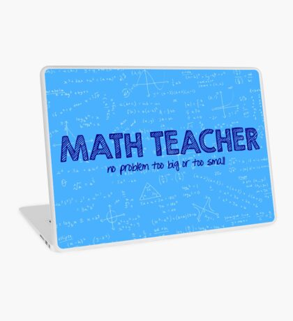 Math Teacher (no problem too big or too small) - blue Laptop Skin