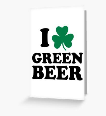 I love green beer shamrock Greeting Card