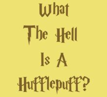What The Hell Is A Hufflepuff by Rachel  Jones