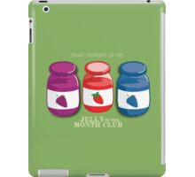Proud Member of the Jelly of the Month Club iPad Case/Skin