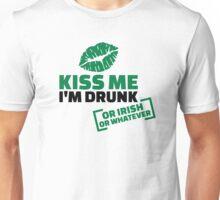 Kiss me I'm drunk or irish or whatever Unisex T-Shirt