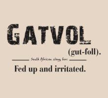 Gatvol - SA Slang Dictionary by DesignGuru