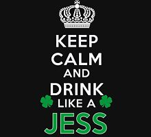 Keep calm and drink like a JESS T-Shirt