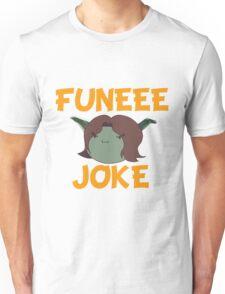 FUNEEE JOKE Unisex T-Shirt