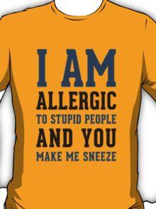 I AM ALLERGIC - FUNNY T-Shirt