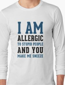I AM ALLERGIC - FUNNY Long Sleeve T-Shirt