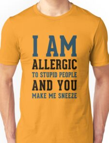 I AM ALLERGIC - FUNNY Unisex T-Shirt