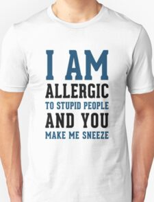I AM ALLERGIC - FUNNY T-Shirt