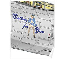 Aircraft Nose Art; Waiting for You Poster