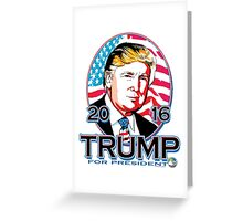 Trump For President 2016 Greeting Card