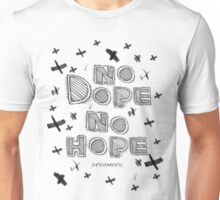 No Dope No HopeNo Dope No Hope Unisex T-Shirt