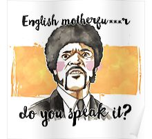Pulp fiction - Jules Winnfield - English motherfu***r do you speack it? Poster