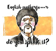 Pulp fiction - Jules Winnfield - English motherfu***r do you speack it? Photographic Print