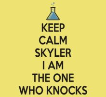Keep Calm Skyler I Am The one who knocks by Alessandro Tamagni