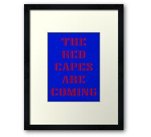'The Red Capes Are Coming' - S-Man Framed Print