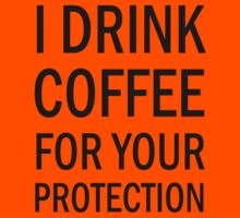 I drink coffee for your protection (black) Kids Clothes