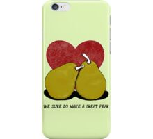 We sure do make a great pear iPhone Case/Skin