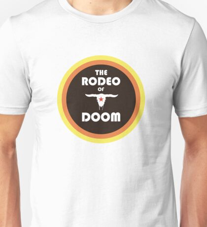 The Rodeo of Doom Unisex T-Shirt