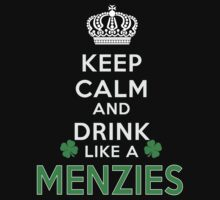 Keep calm and drink like a MENZIES by kin-and-ken