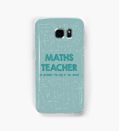 Maths Teacher (no problem too big or too small) - green Samsung Galaxy Case/Skin