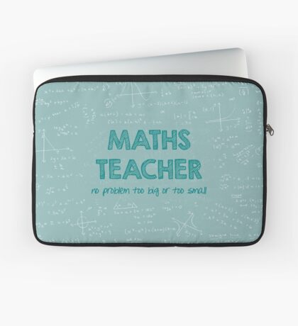 Maths Teacher (no problem too big or too small) - green Laptop Sleeve