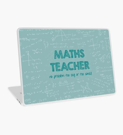 Maths Teacher (no problem too big or too small) - green Laptop Skin