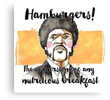 Pulp fiction - Jules Winnfield - Hamburgers! the cornerstone of any nutritious breakfast Canvas Print