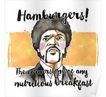 Pulp fiction - Jules Winnfield - Hamburgers! the cornerstone of any nutritious breakfast Poster