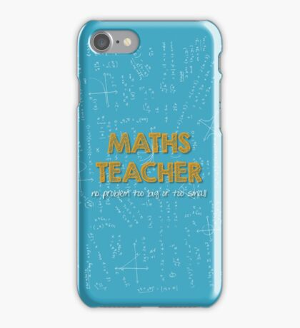 Maths Teacher (no problem too big or too small) - blue iPhone Case/Skin