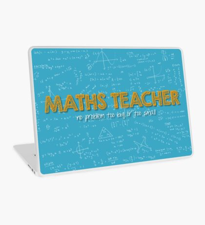 Maths Teacher (no problem too big or too small) - blue Laptop Skin