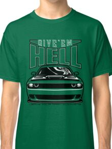 Give'em Hell Dodge Challenger Classic T-Shirt