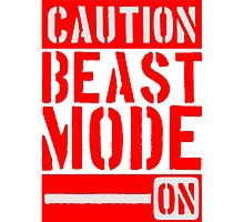Caution Beast Mode On by Style-O-Mat