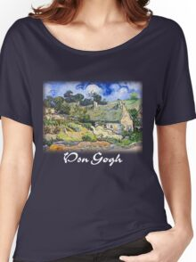 Vincent Van Gogh - Cottages with Thatched Roofs Women's Relaxed Fit T-Shirt