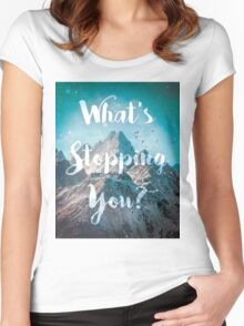 What's Stopping You? Women's Fitted Scoop T-Shirt