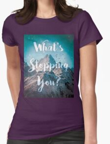 What's Stopping You? Womens Fitted T-Shirt