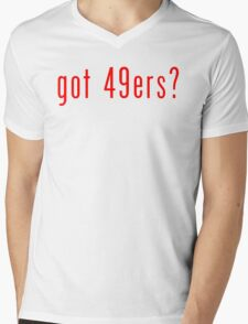 got 49ers? Mens V-Neck T-Shirt