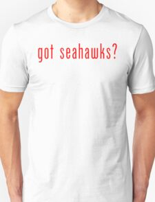got seahawks? Seattle Seahawks T-Shirt Unisex T-Shirt