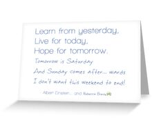 Friday Friday, Learn From Yesterday Greeting Card