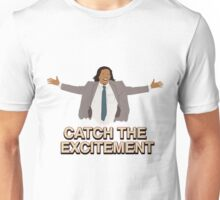 Catch The Excitement Unisex T-Shirt