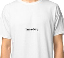 Tuesday Classic T-Shirt